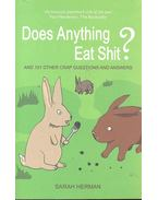 Does Anything Eat Shit? - And 101 Other Crap Questions and Answers