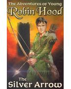 The Adventures of Young Robin Hood - The Silver Arrow