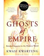 Ghosts of Empire - Britain's Legacies in the Modern World