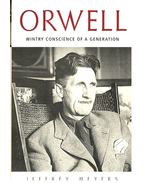 Orwell - Wintry Conscience of a Generation