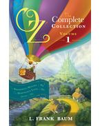 Oz, the Complete Collection: Wonderful Wizard of Oz; Marvelous Land of Oz; Ozma of Oz - Vol. 1