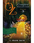 Oz, the Complete Collection: The Patchwork Girl of Oz, Tik-Tok of Oz, The Scarecrow of Oz - Vol. 3