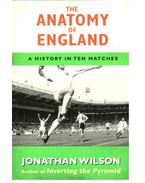 The Anatomy of England - a history in ten matches