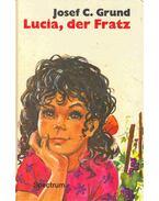Lucia, der Fratz