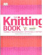 The Knitting Book - Yarns, Techniques, Stitches, Patterns