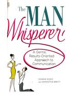 The Man Whisperer  - A Gentle, Result-Orientated Approach to Communication