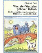 Vierzehn-Vierzehn geht auf Urlaub (Die Geschichte einer Lokomotive)