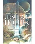 Worlds of Exile and Illusion: Rocannon's World, Planet of Exile, City of Illusions