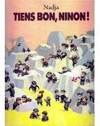Tiens bon, Ninon !