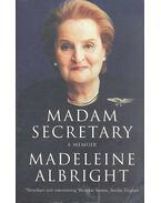 Madam Secretary: A Memoir