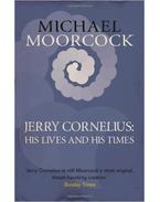 Jerry Cornelius: His Lives and His Times