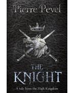 The Knight - PEVEL, PIERRE