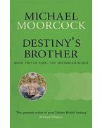 Destiny's Brother: Book Two of Elric: The Moonbeam Roads