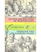 Alice's Adventures in Wonderland - Through the Looking Glass