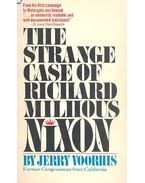 The Strange Case of Richard Milhous Nixon