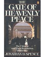 The Gate of Heavenly Peace - The Chinese and Their Revolution 1895-1980