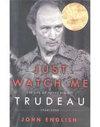 Just Watch Me: The Life of Pierre Elliott Trudeau: 1968-2000