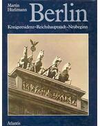 Berlin: Königsresidenz-Reichshauptstadt-Neubeginn