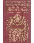 The Adventures of Haroun Er Raschid and Other Tales from the Arabian Nights