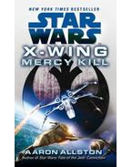 Star Wars: X-Wing: Mercy Kill
