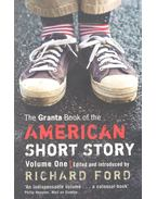 The Granta Book of the American Short Story - Volume One