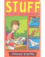 Stuff - The Life of a Cool Demented Dude