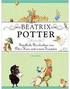 Beatrix Potter - Sämtliche Geschichten von Peter Hase und seinen Freunden