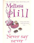 Never Say Never - Hill, Melissa