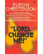 Lord, Change Me!