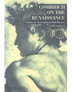 Gombrich on the Renaissance - Vol 4 New Light on Old Masters