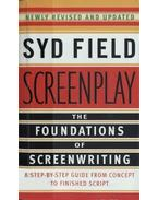 Screenplay: The Foundations of Screenwriting: A Step-by-Step Guide from Concept to finished Script - Syd Field
