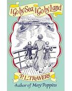 I Go by Sea, I Go by Land - Pamela Lyndon Travers