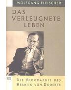 Das Verleugnete Leben - Die Biographie des Heimito von Doderer
