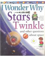 I Wonder Why Stars Twinkle - and other Questions about Space