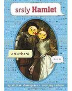 Srsly Hamlet