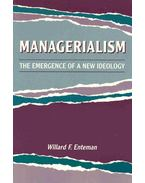 Managerialism - The Emergence of a New Ideology