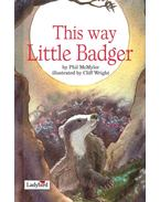 This Way Little Badger