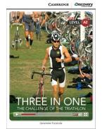 Three in One - The Challenge of the Triathlon with Online Access - Cambridge Discovery Interactive Readers - Level A2