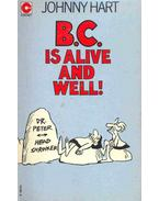 B. C. - Is Alive and Well!