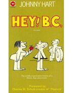 Hey! B. C.