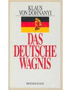 Das deutsche Wagnis