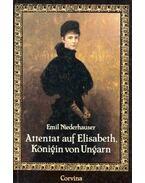 Attentat auf Elisabeth, Königin von Ungarn