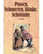 Possen, Schnurren, Ränke, Schwänke II. - 16-19 Jh.