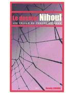 Le dossier Nihoul -  Les enjeux du procés Dutroux
