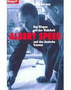 Albert Speer - Das Ringen mit der Wahrheit und das deutsche Trauma