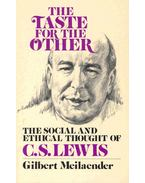 The Taste for the Other - The Social and Ethical Thought of C. S. Lewis