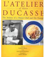 L'atelier of Alain Ducasse - The Artistry of a Master Chef and His Protégés