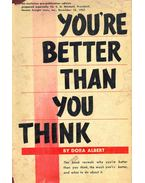You're Better Than You Think