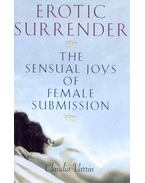 Erotic Surrender - The Sensual Joys of Female Submission