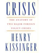 Crisis - The Anatomy of Two Major Foreign Policy Crises